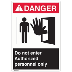 "RP147ABR ANSI Z535 Rigid Plastic ""Danger Authorized Personnel Only"" Sign, 1/Each"